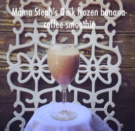 mama steph's quik frozen banana coffee smoothie